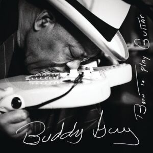 Born To Play Guitar Album By Buddy Guy