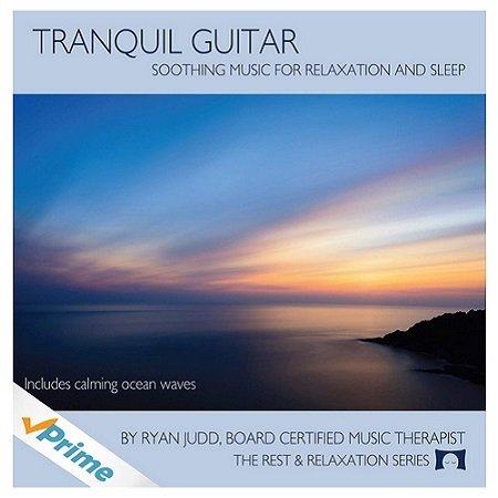 Tranquil Guitar CD - Soothing Music For Relaxation, Meditation And Sleep